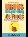 Drugs Masquerading as Foods: Deliciously Killing American-Afrikans and All Peoples