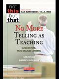 No More Telling as Teaching: Less Lecture, More Engaged Learning