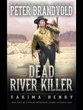 Dead River Killer: A Western Fiction Classic