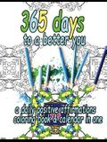 365 Days to a Better You: A Daily Positive Affirmations Coloring Book & Calendar in One