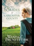 The Brides of Lancaster County: 4 Bestselling Amish Romance Novels