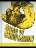 State of Confusion: Solids, Liquids, and Gases
