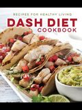 Dash Diet Cookbook: Recipes for Healthy Living