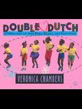 Double Dutch: A Celebration of Jump Rope, Rhyme, and Sisterhood