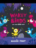 Wakey Birds