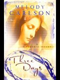 Three Days: A Mother's Story (Carlson, Melody)