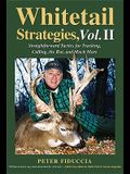 Whitetail Strategies, Vol. II: Straightforward Tactics for Tracking, Calling, the Rut, and Much More