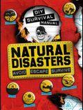 DIY Survival Manual: Natural Disasters: Avoid. Escape. Survive.