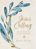 Jesus Calling: Enjoying Peace in His Presence, Large Text Cloth Botanical, with Full Scriptures