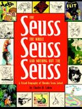 The Seuss, the Whole Seuss and Nothing But the Seuss: A Visual Biography of Theodor Seuss Geisel
