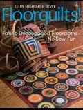 Floorquilts!: Fabric Decoupaged Floorcloths--No-Sew Fun