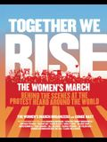 Together We Rise: Behind the Scenes at the Protest Heard Around the World