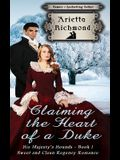 Claiming the Heart of a Duke: Sweet and Clean Regency Romance