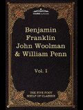 The Autobiography of Benjamin Franklin; The Journal of John Woolman; Fruits of Solitude by William Penn: The Five Foot Shelf of Classics, Vol. I (in 5