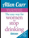 Allen Carr's Easy Way for Women to Quit Drinking: The Original Easyway Method