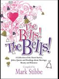 The Bells! The Bells!: A Collection of the Finest Stories, Jokes, Quotes and Readings about Marriage, Beauty and Romance