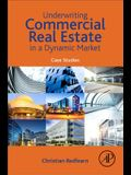 Underwriting Commercial Real Estate in a Dynamic Market: Case Studies