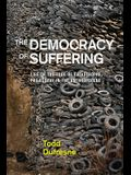 The Democracy of Suffering: Life on the Edge of Catastrophe, Philosophy in the Anthropocene