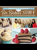 Sweets & Treats with Six Sisters' Stuff: 100+ Desserts, Gift Ideas, and Traditions for the Whole Family