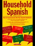 Household Spanish (Book Only): How to Communicate with Your Spainsh Employees