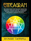 Enneagram: The Ultimate Guide to Self Discovery through the 9 Personality Types and 27 Subtypes - For Beginners Who Wish to Devel