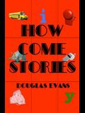 How Come Stories