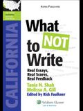 What Not to Write: Real Essays, Real Scores, Real Feedback (California)