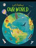 Let's Explore! Our World