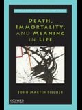 Death, Immortality, and Meaning in Life