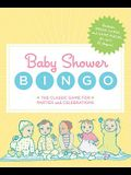 Baby Shower Bingo: The Classic Party Game for Baby Showers and Family Celebrations [With Bingo Cards and Game Pieces]