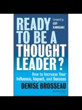 Ready to Be a Thought Leader? Lib/E: How to Increase Your Influence, Impact, and Success