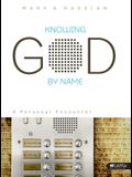 Knowing God by Name - Bible Study Book: A Personal Encounter