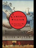 Samurai William: The Englishman Who Opened Japan