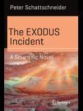 The Exodus Incident: A Scientific Novel