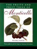 The Fruits and Fruit Trees of Monticello: Thomas Jefferson and the Origins of American Horticulture