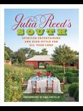 Julia Reed's South: Spirited Entertaining and High-Style Fun All Year Long