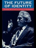 The Future of Identity: Centennial Reflections on the Legacy of Erik Erikson