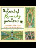 Herbal Remedy Gardens: 38 Plans for Your Health & Well-Being