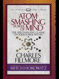 Atom- Smashing Power of Mind (Condensed Classics): The Life-Changing Classic on Your Power Within