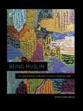 Being Muslim: A Cultural History of Women of Color in American Islam