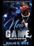 New to the Game: Bullets and Pain