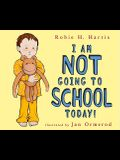 I Am Not Going to School Today!