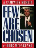 Few Are Chosen: A Campaign Memoir
