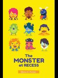 The Monster at Recess: A Book about Teasing, Bullying and Building Friendships