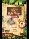 Niv, Adventure Bible Field Notes, Matthew, Paperback, Comfort Print: My First Bible Journal