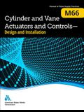 M66 Cylinder and Vane Actuators and Controls--Design and Installation