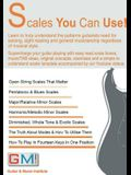 Scales You Can Use!: Learn to truly understand the patterns guitarists need for soloing, sight reading & general musicianship