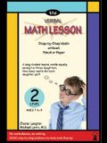 The Verbal Math Lesson Level 2: Step-by-Step Math without Pencil or Paper (Ages 7-8)