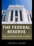The Federal Reserve: What Everyone Needs to Know(r)