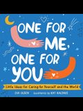 One for Me, One for You: Little Ideas for Caring for Yourself and the World